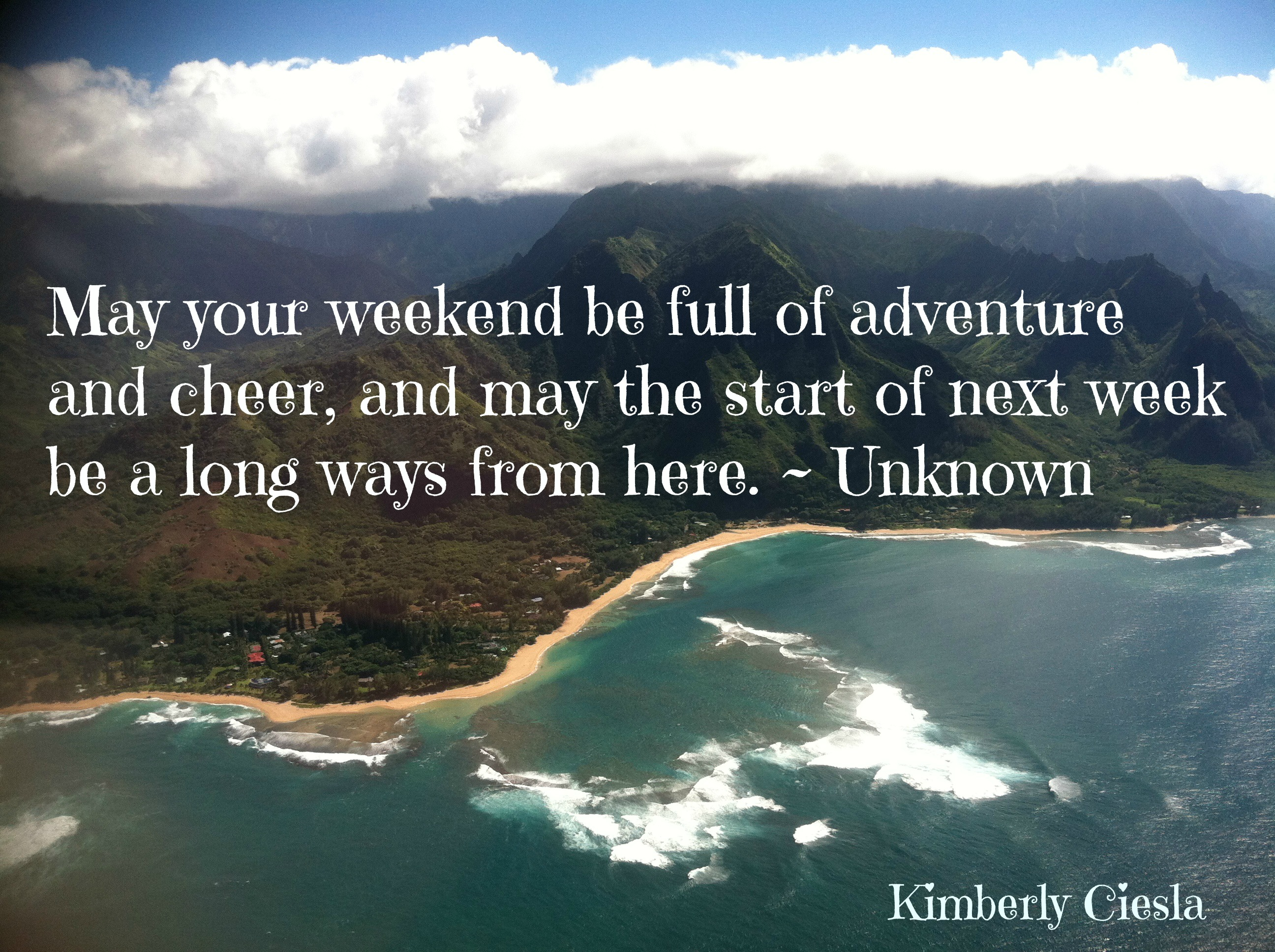 Adventure Quotes: Quote: May Your Weekend Be Full Of Adventure And Cheer