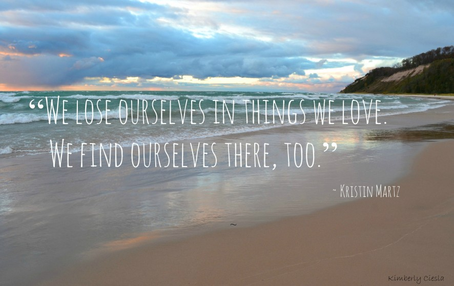 Quote: We Lose Ourselves In The things We Love We Find Ourselves There Too