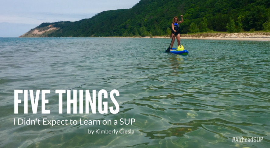 Five things I didnt expect to learn on a SUP - Kim Ciesla - Airhead SUP