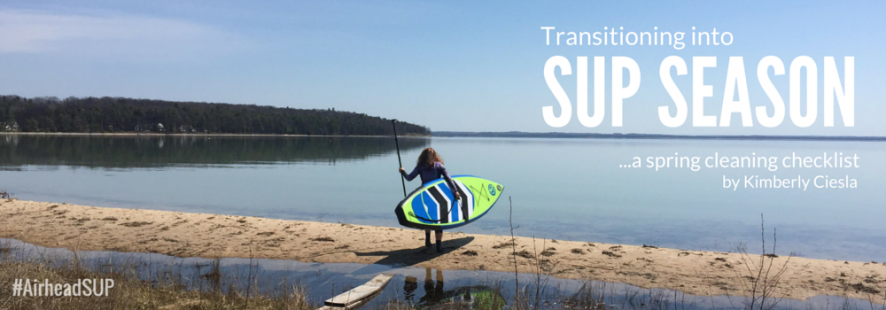 Transitions: A Spring cleaning checklist to prepare for SUP Season
